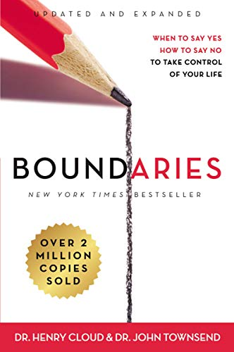 Boundaries Updated and Expanded Edition: When to Say Yes, How to Say No To Take Control of Your Life (Stop Being Nice And Start Being Real)