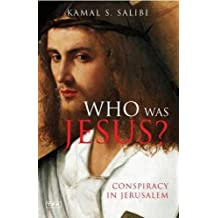 Who Was Jesus?: Conspiracy in Jerusalem (Tauris Parke Paperbacks)