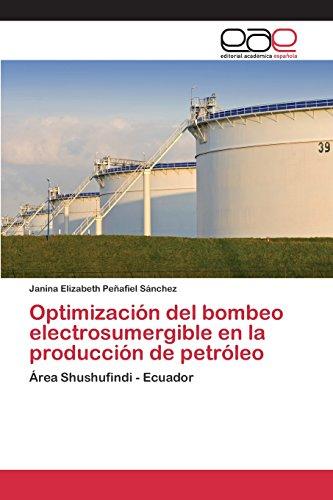 Descargar Libro Optimización Del Bombeo Electrosumergible En La Producción De Petróleo Peñafiel Sánchez Janina Elizabeth