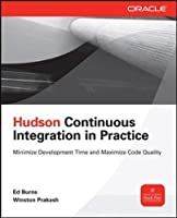 Hudson Continuous Integration in Practice Front Cover