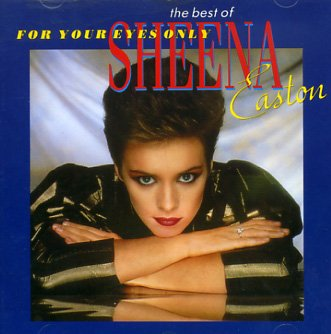 For Your Eyes Only (The Best of Sheena Easton) (Best Of Sheena Easton)