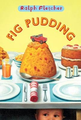 [(Fig Pudding )] [Author: Ralph J. Fletcher] (Fig Pudding)