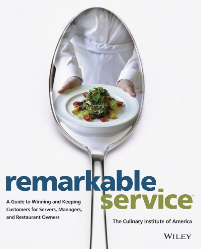 Remarkable Service: A Guide to Winning and Keeping Customers for Servers, Managers, and Restaurant Owners (America's Best Customer Service)