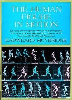 Eadweard Muybridge: The Human Figure in Motion (Hardcover); 1955 Edition