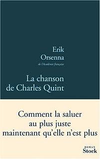 La chanson de Charles Quint : roman, Orsenna, Erik