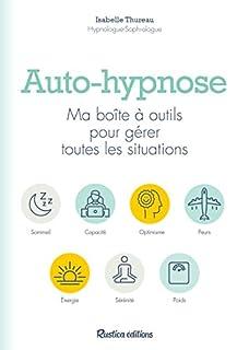 Auto-hypnose: ma boîte à outils pour gérer toutes les situations, Thureau, Isabelle