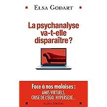 La Psychanalyse va-t-elle disparaître ? : Psychopathologie de la vie hypermoderne (French Edition)