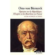 Opinion sur la République, l'Empire et les Bourbons en France (French Edition)