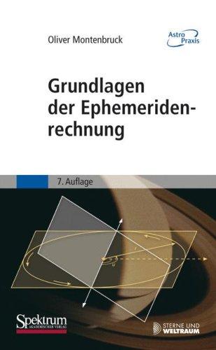 Grundlagen Der Ephemeridenrechnung (Astro Praxis) (German Edition)