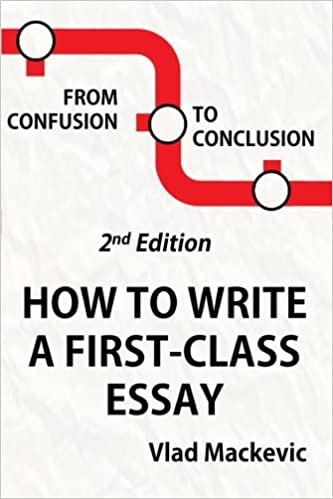 from confusion to conclusion how to write a first class essay from confusion to conclusion how to write a first class essay 2nd edition 2nd edition