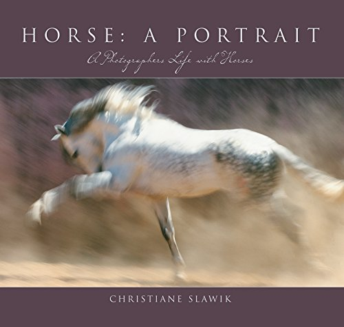 (Horse, a Portrait: A Photographer's Life With Horses)