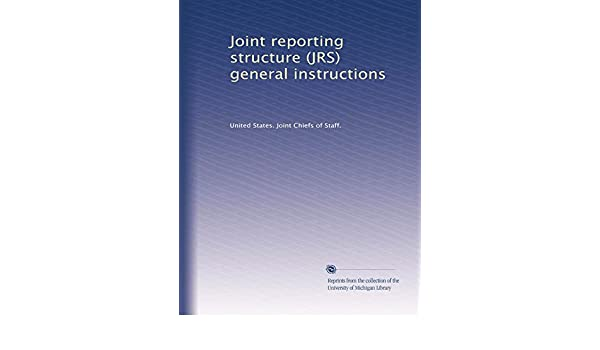 Joint Reporting Structure Jrs General Instructions United States