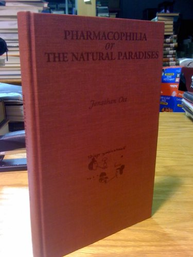 Pharmacophilia, or, The Natural Paradises