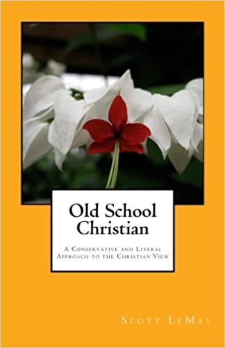 Book Old School Christian: A Conservative and Literal Approach to the Christian View