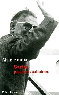 Sartre, passions cubaines par Alain Ammar