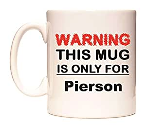 WARNING THIS MUG IS ONLY FOR Pierson Taza por WeDoMugs