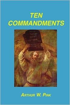 Book Ten Commandments by Pink, Arthur W (2007)