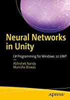 Neural Networks in Unity: C# Programming for Windows 10 Front Cover