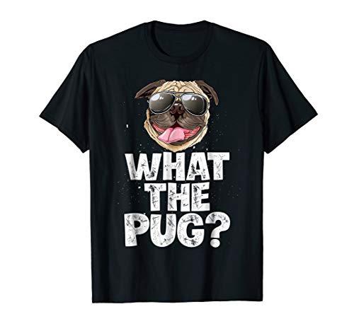 What The Pug T shirt Boys Men Funny Dog Lover Pun Tee -