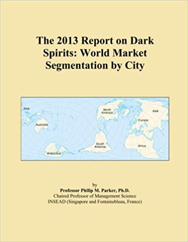 The 2013 Report on Dark Spirits: World Market Segmentation by City