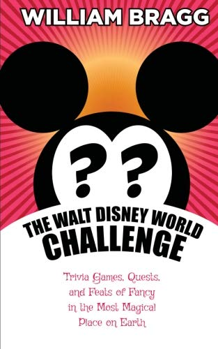 Price comparison product image The Walt Disney World Challenge: Trivia Games,  Quests,  and Feats of Fancy in the Most Magical Place on Earth