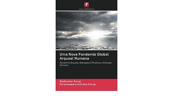 Uma Nova Pandemia Global Arqueal Humana: Pandemia Arqueal ...