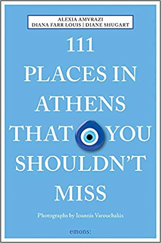 ecefefee7c8980 111 Places in Athens That You Shouldn t Miss (111 Places in ...