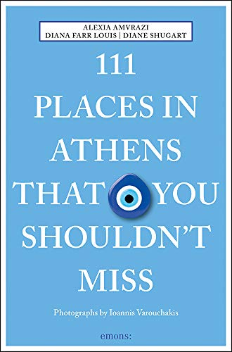 111 Places in Athens That You Shouldn't Miss (111 Places in .... That You Must Not Miss) (10 Best Places To Visit In Athens)