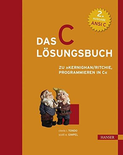 Das C - Lösungsbuch zu ' Programmieren in C'. Ansi C. (2. A.).