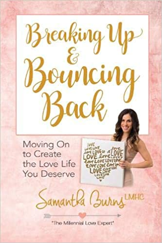 Breaking Up and Bouncing Back: Moving On to Create the Love