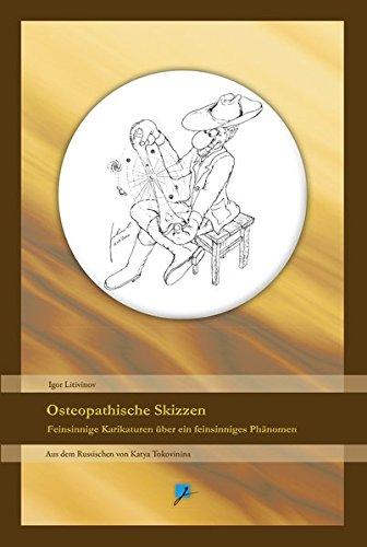Osteopathische Skizzen: Feinsinnige Karikaturen über ein feinsinniges Phänomen
