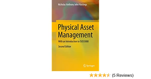 Physical asset management with an introduction to iso55000 physical asset management with an introduction to iso55000 nicholas anthony john hastings ebook amazon fandeluxe Image collections