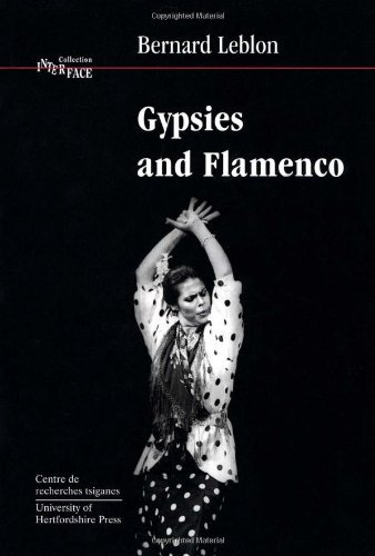 Read Online By Bernard Leblon Gypsies and Flamenco: The Emergence of the Art of Flamenco in Andalusia, Interface Collection Volume (2e) pdf epub