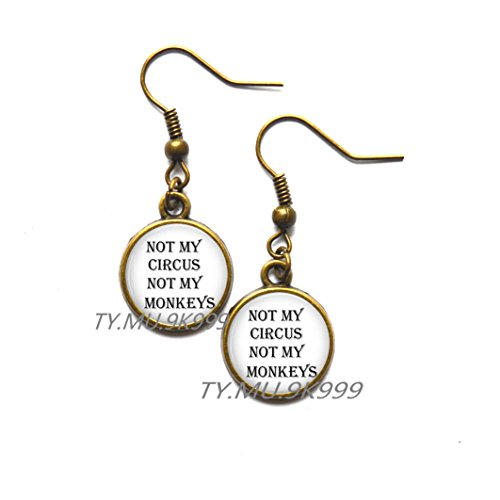 Yao0dianxku Funny Quote Not My Circus Not My Monkey's Earrings, Circus Steampunk Earrings, Y093 (1) ()