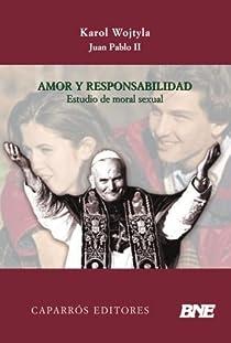 Amor y responsabilidad par Juan Pablo II - Papa