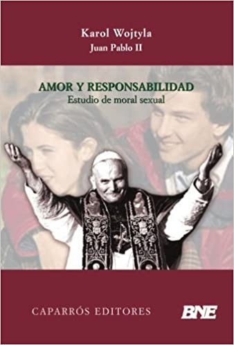 Book Amor y Responsabilidad: Estudio de Moral Sexual (Spanish Edition)