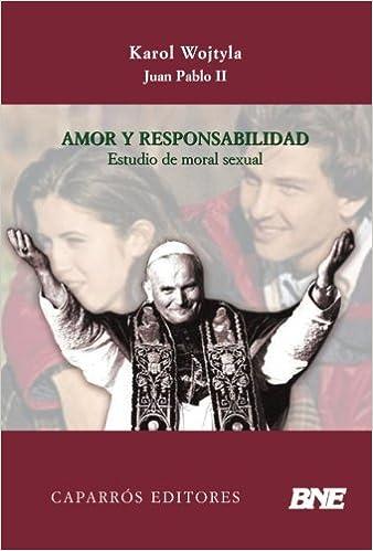Amor y Responsabilidad: Estudio de Moral Sexual (Spanish Edition): Karol Wojtyla: 9788496282131: Amazon.com: Books
