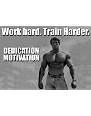 MOTIVATIONAL - arnold schwarzenegger - DEDICATIE 17- A4 - BODY BOILING - GYM - Citaat Poster Print Picture, SPORTS, BOXING, CYCLING, ATHLETICS, BODYBUILDING, TRIATHLON, BASKETBALL, FOOTBALL, RUGBY, SWIMMING, BOXING, AL ARTS, GOLF, HOCKEY, SQUASH