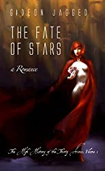 The Fate of Stars: a romance (The High History of the Thirty Aions Book 1)