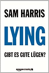 Lying: Gibt es gute Lügen? (Kindle Single) (German Edition)