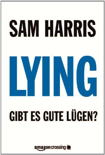 Lying: Gibt es gute Lügen? (Kindle Single) (German Edition)