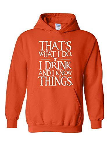 That's What I Do I Drink and I Know Things Unisex Hoodie (LOR) Orange]()