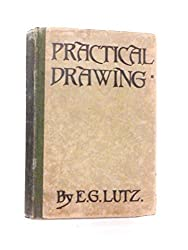 Practical Drawing: a Book for the Student and the General Reader
