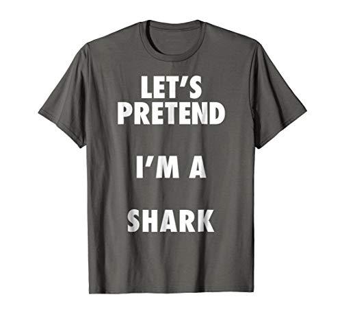 Shark Halloween Costume, Let's Pretend I'm a Shark Shirt