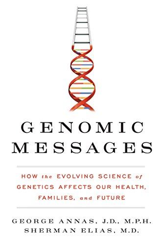 Genomic Messages: How the Evolving Science of Genetics Affects Our Health, Families, and Future cover