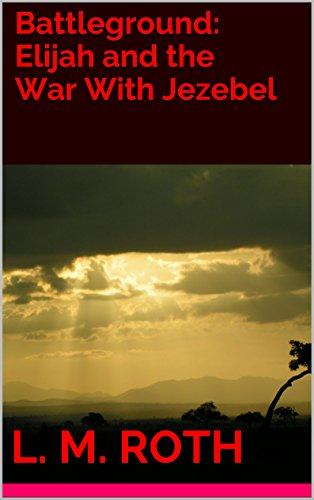 battleground-elijah-and-the-war-with-jezebel