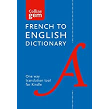 Collins French to English (One Way) Dictionary Gem Edition: A portable, up-to-date French dictionary (Collins Gem)