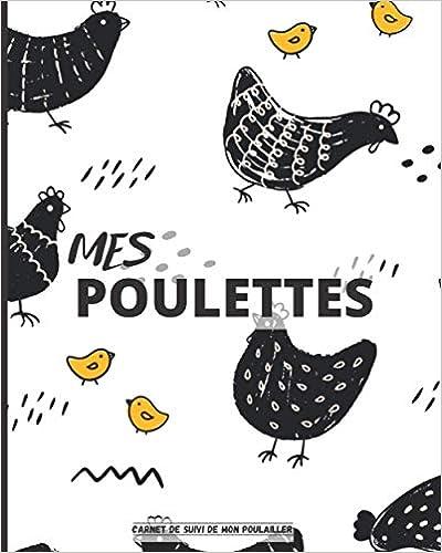 Book's Cover of Mes Poulettes: Carnet à remplir pour le suivi de votre poulailler : Récolte des œufs   Soin des poules   Entretien du poulailler   Achat de matériel (Français) Broché – 26 janvier 2021
