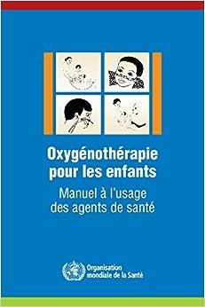 Descargar Con Mejortorrent Oxygénothérapie Pour Les Enfants: Manuel à L'usage Des Agents De Santé Gratis Epub