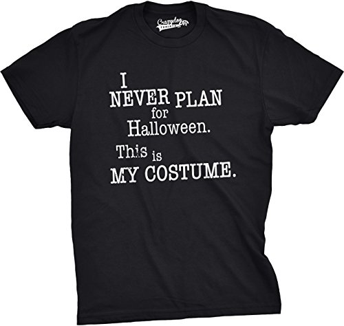 Mens I Never Plan For Halloween This Is My Costume Funny Fall T shirt
